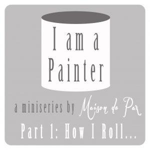 I am a Painter: how I roll…