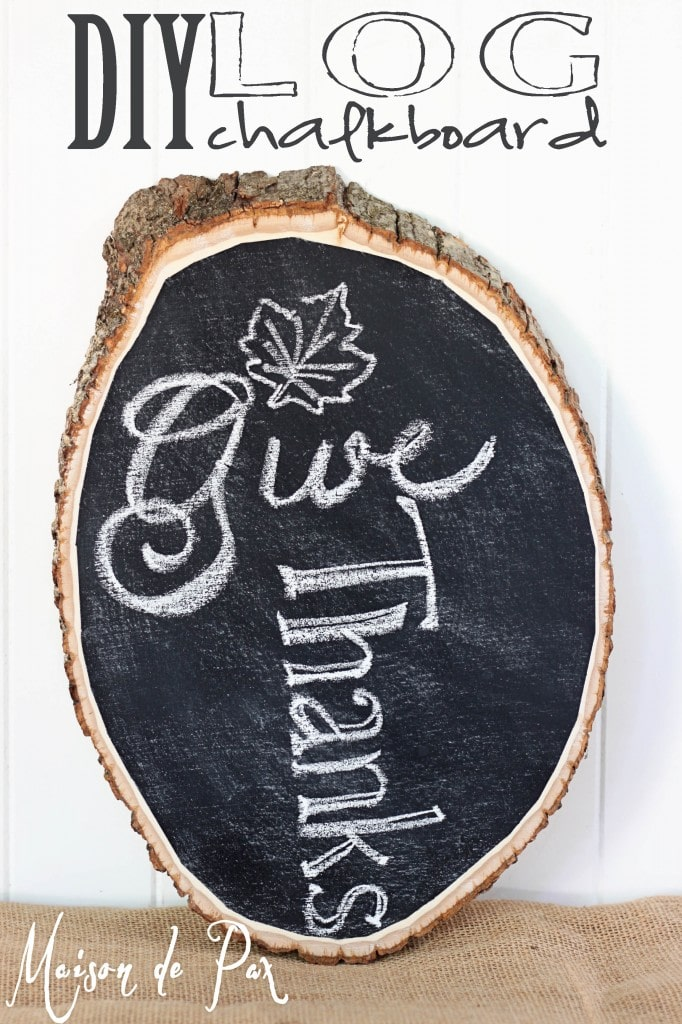 how to turn a log into a chalkboard sign, tutorial, diy chalkboard log