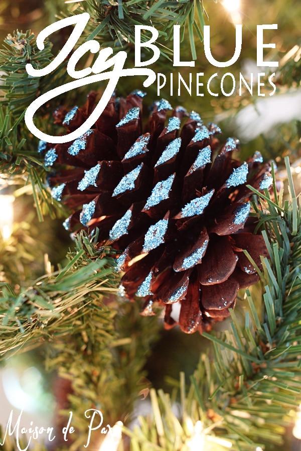 how to make blue glitter pinecones - Maison de Pax