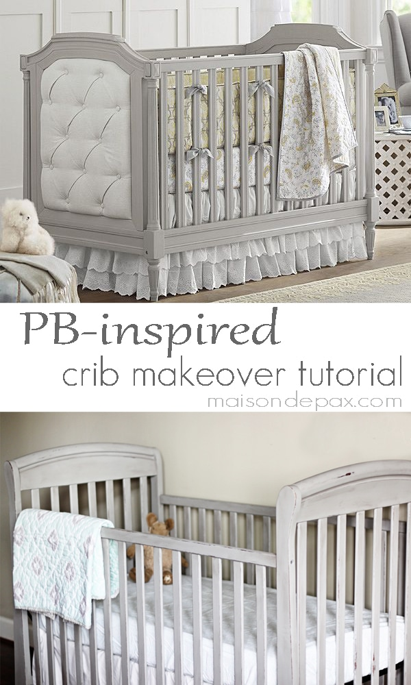 Pottery Barn Inspired Crib Makeover- Maison de Pax