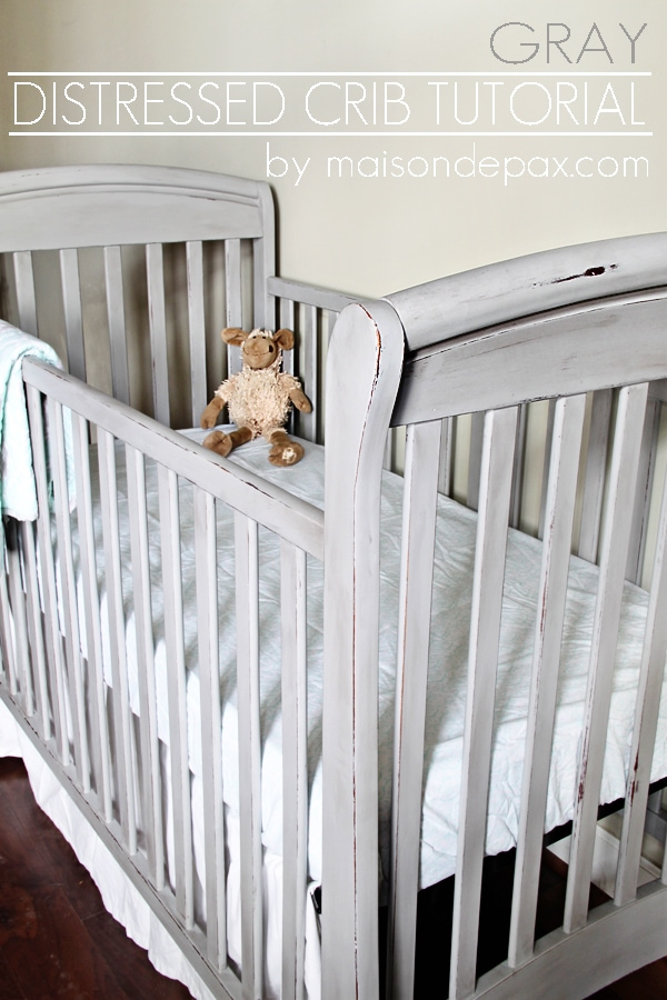Gorgeous Gray Crib Makeover Maison De Pax