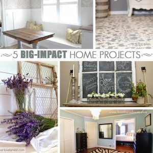 5 BIG IMPACT Home Projects (M&MJ #69)
