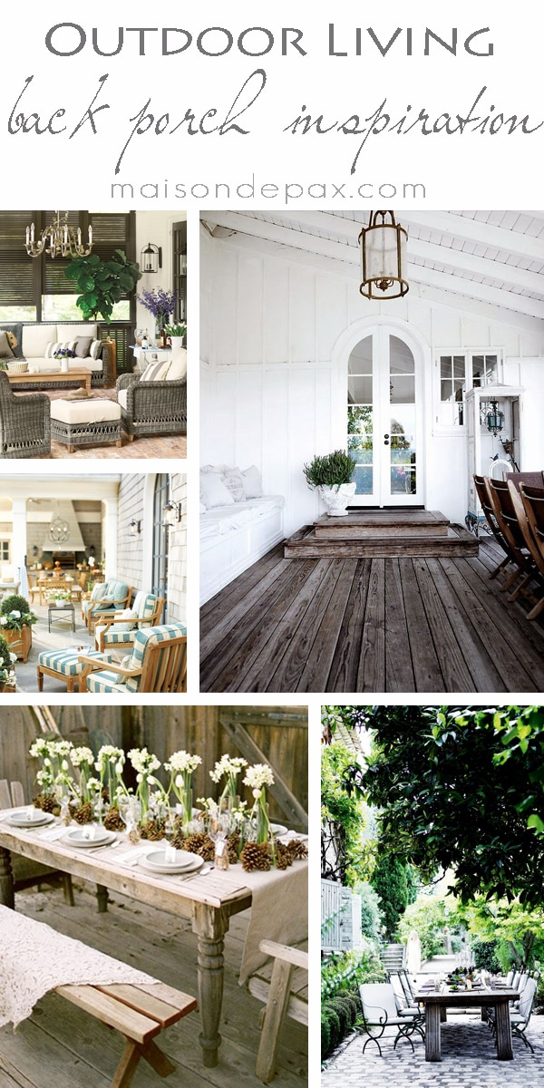 Beautiful collection of back porch inspiration- Maison de Pax