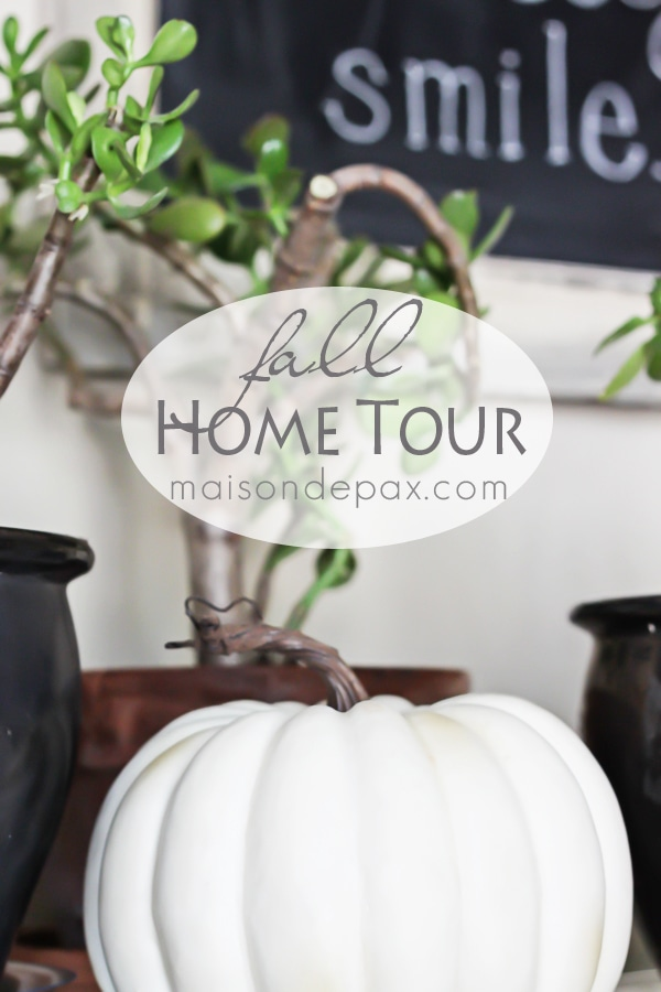 Fall Home tour- Maison de Pax