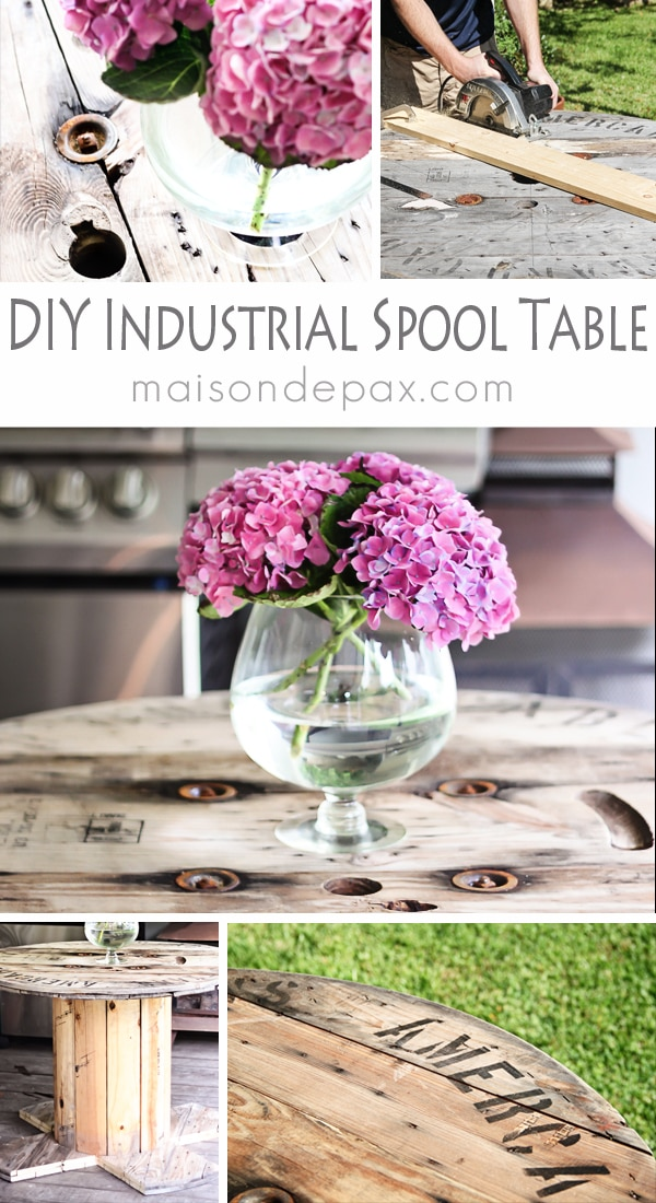 DIY Industrial Spool Table- Maison de Pax