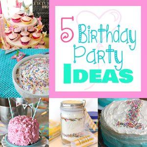 5 Birthday Party Ideas (M&MJ #71)