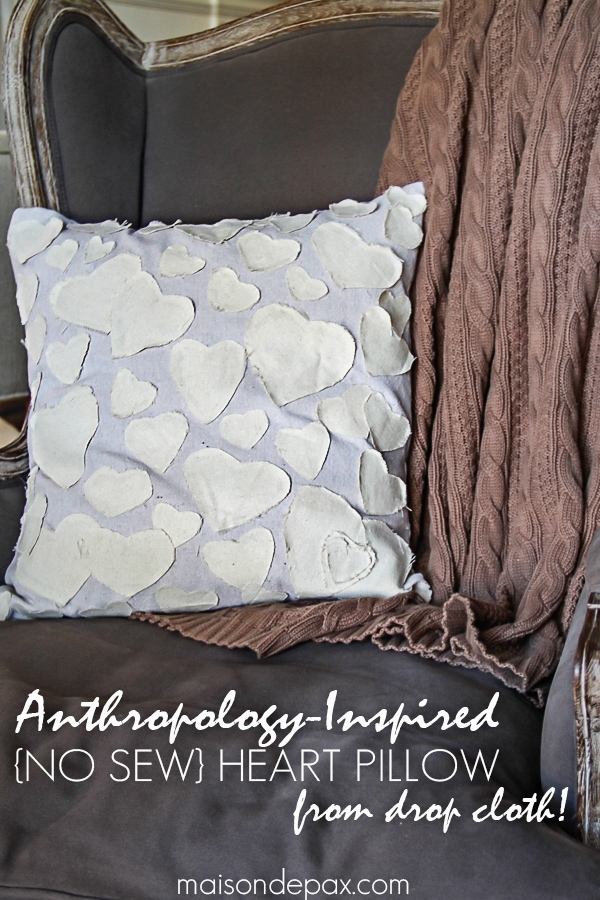 Anthropologie inspired NO SEW heart pillow from drop cloth | maisondepax.com #knockoff #valentines