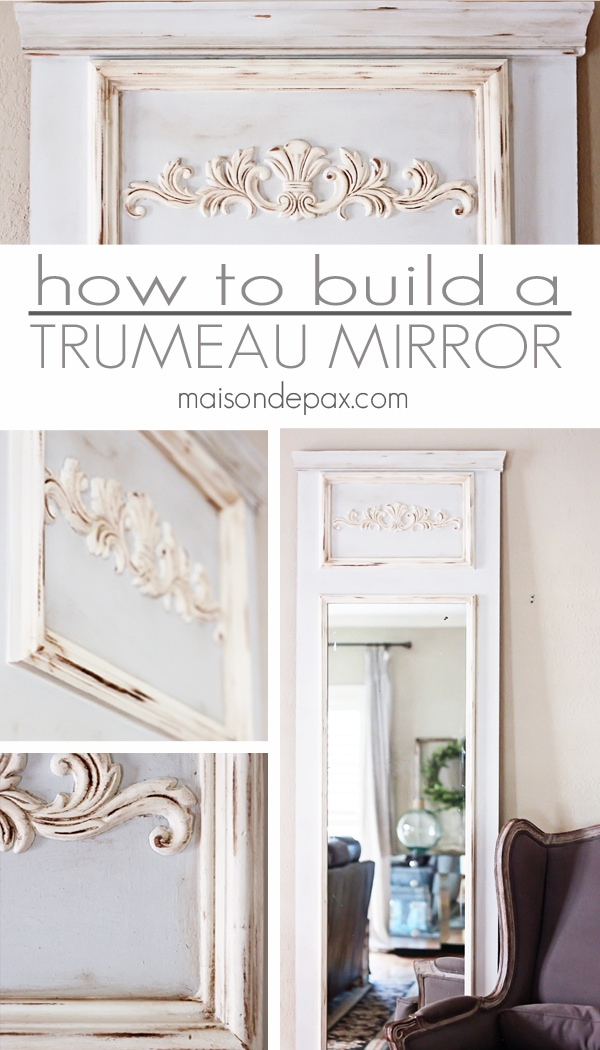 How to build a trumeau mirror- Maison de Pax