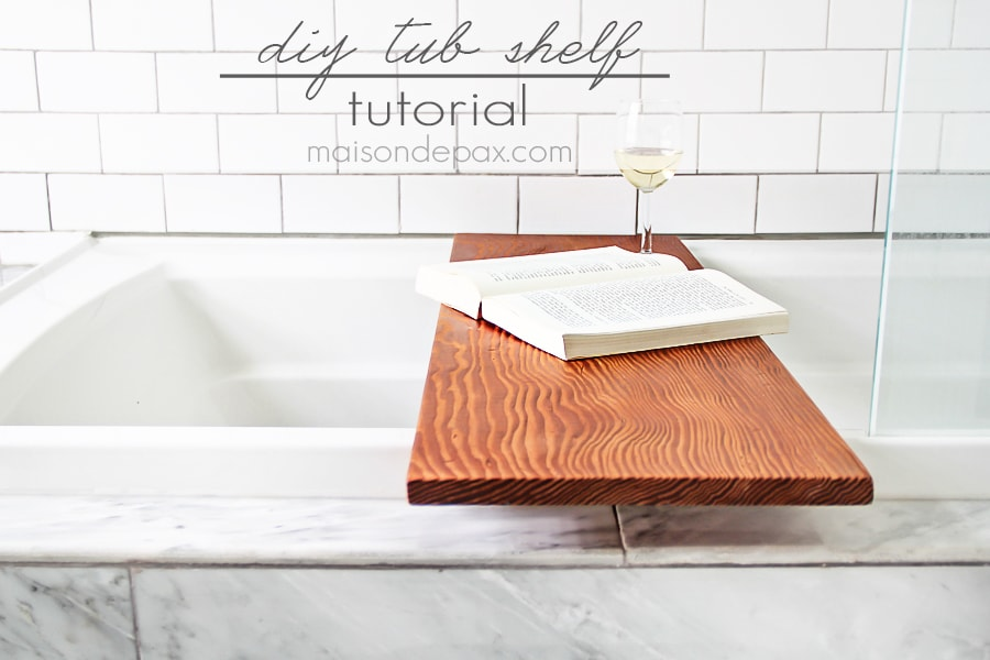 Step by step tutorial for a gorgeous wooden tub shelf.  So easy to make and a perfect gift! maisondepax.com