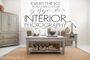 Everything You Need for Gorgeous Interior Photography