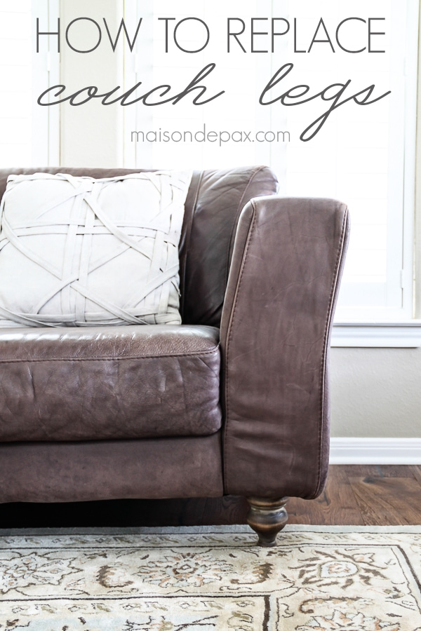Such an easy update for a couch or loveseat! How to Replace Couch Legs | maisondepax.com