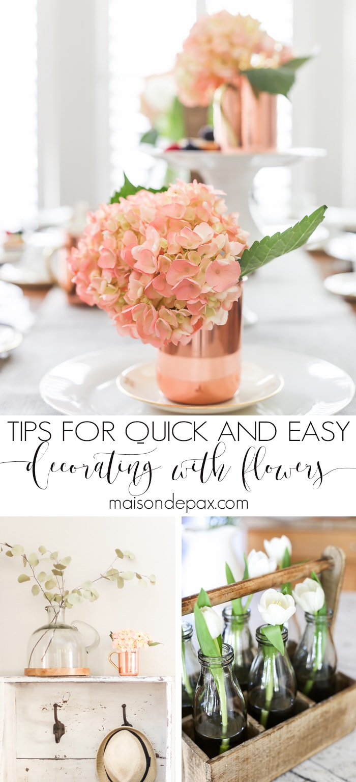Keep fresh flowers simple, quick, and inexpensive... but beautiful! Love these tips on decorating with flowers | maisondepax.com