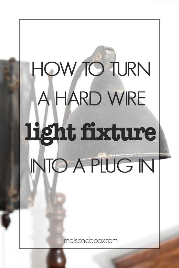 DIY Hardwired Light Fixture- Maison de Pax