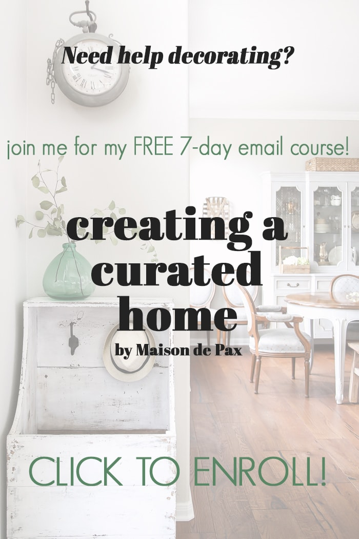 Creating a Curated Home: a FREE 7-day decorating e-course delivered directly to your inbox
