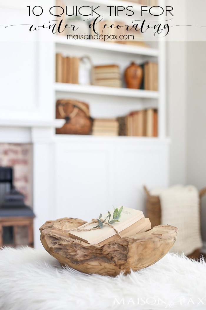 Quick Tips for Decorating for Winter- Maison de Pax