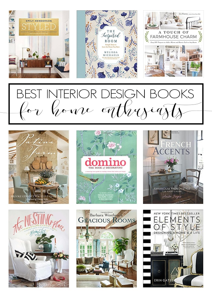 The Best Interior Design Books For Home Enthusiasts: Accessible, Helpful  Tips And Loads Of