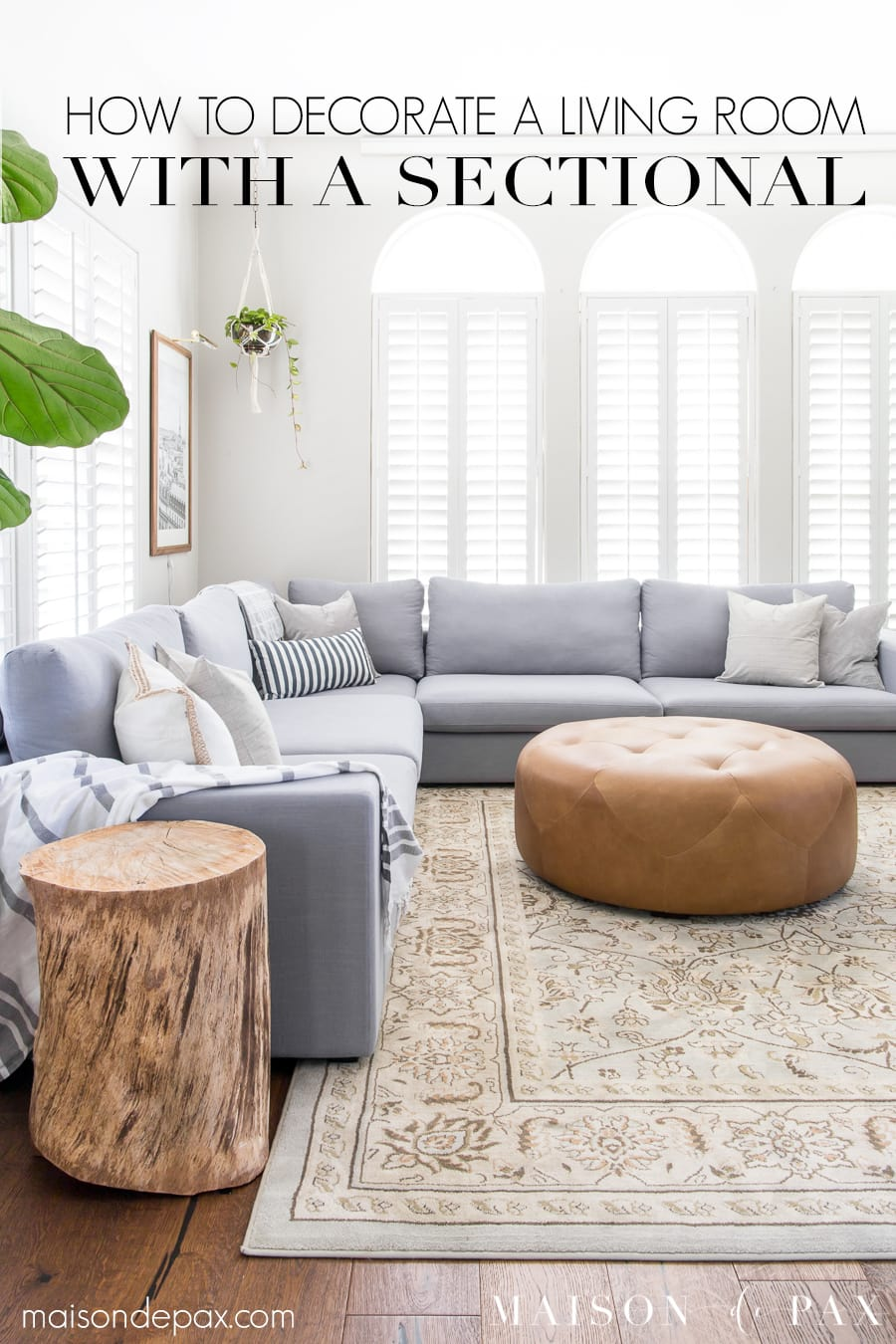 How to decorate a living room with a sectional: 5 tips for creating a light, bright space even with huge furniture! #livingroomdecor #sectionalsofa #graysectional #neutraldecor #livingroomdesign