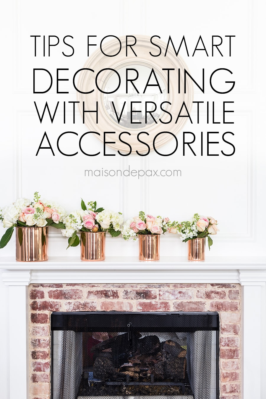 Tips for smart decorating! Find out which accessories are most versatile in your home! #efficiency #budgetfriendly #budgetdecor #decoratingideas #accessories #homedecor