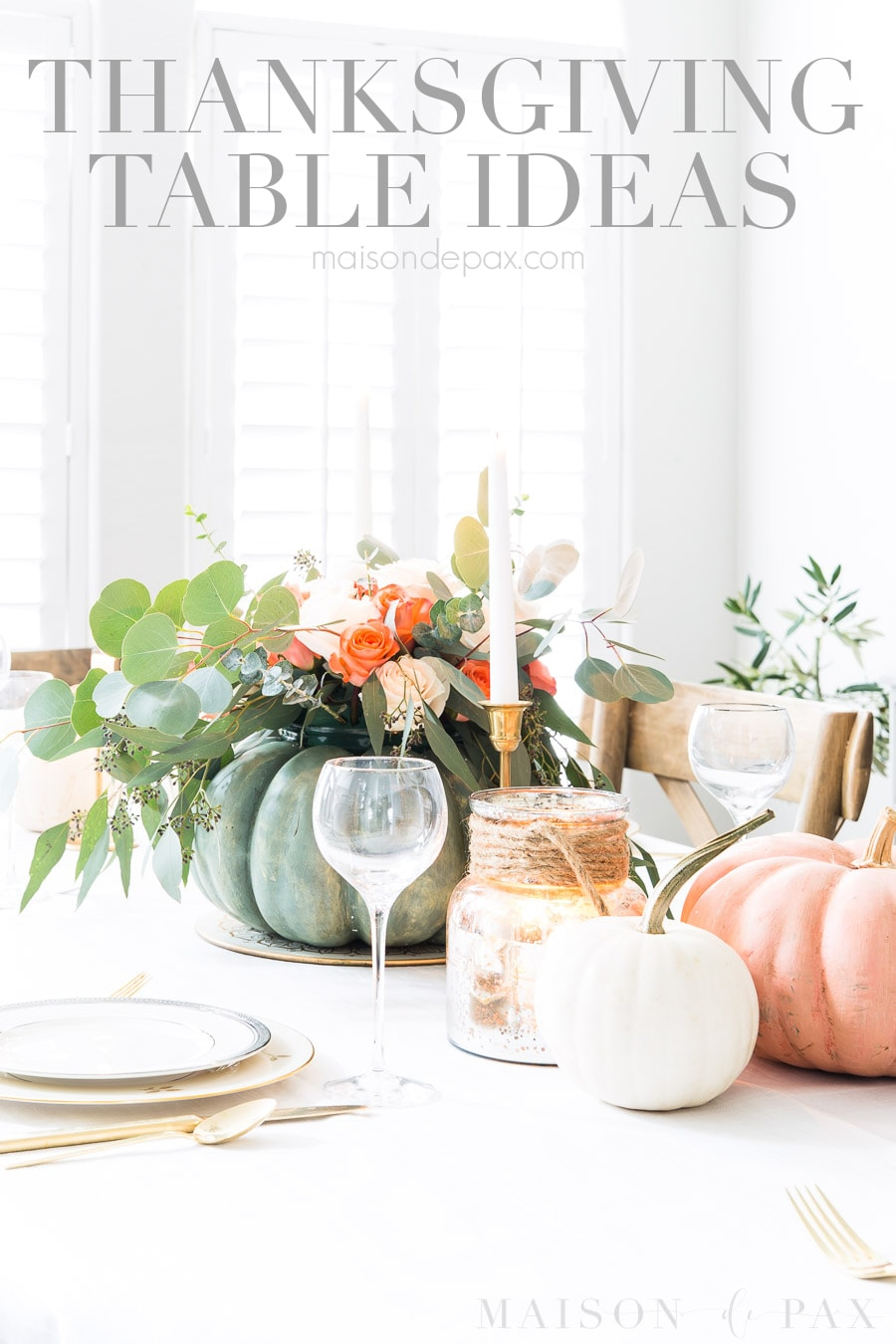 pumpkin floral centerpiece with Thanksgiving Table Ideas written across the image
