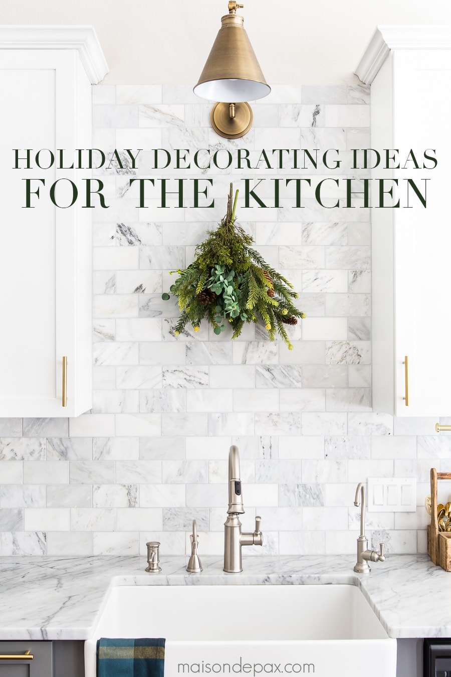 "marble backsplash kitchen with overlay that reads ""holiday decorating ideas for the kitchen"" - Maison de Pax"
