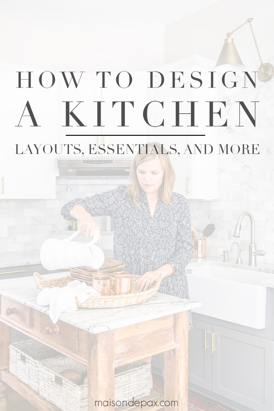 beautiful kitchen with text overlay that reads: how to design a kitchen