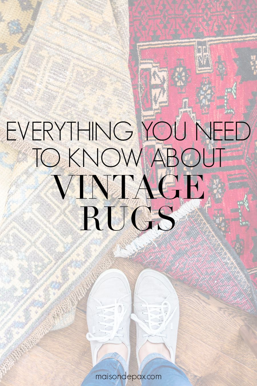 vintage rugs with overlay: everything you need to know about vintage rugs | Maison de Pax