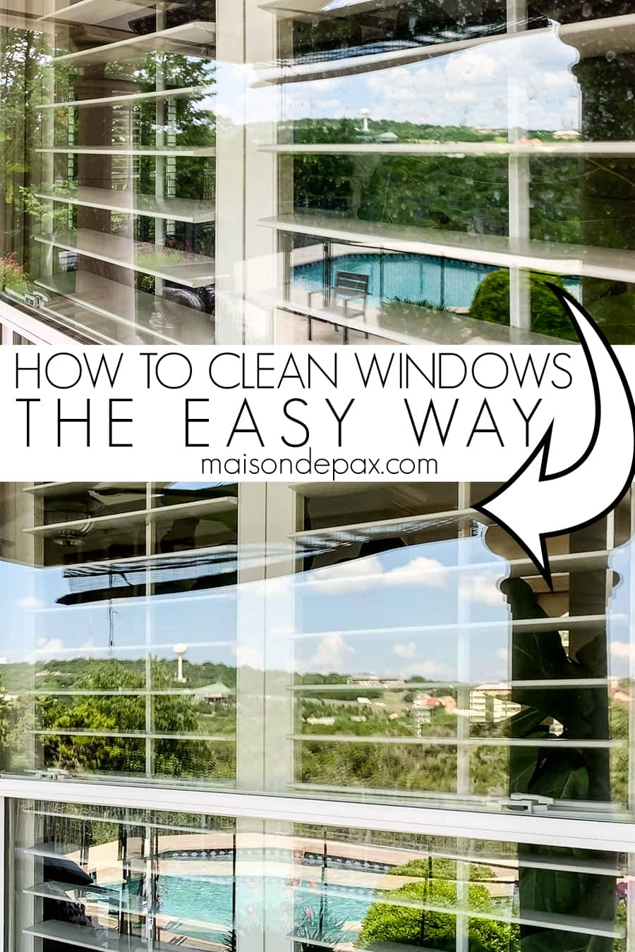 dirty spotted windows above and clean streak free windows below with text overlay: how to clean windows the easy way | Maison de Pax