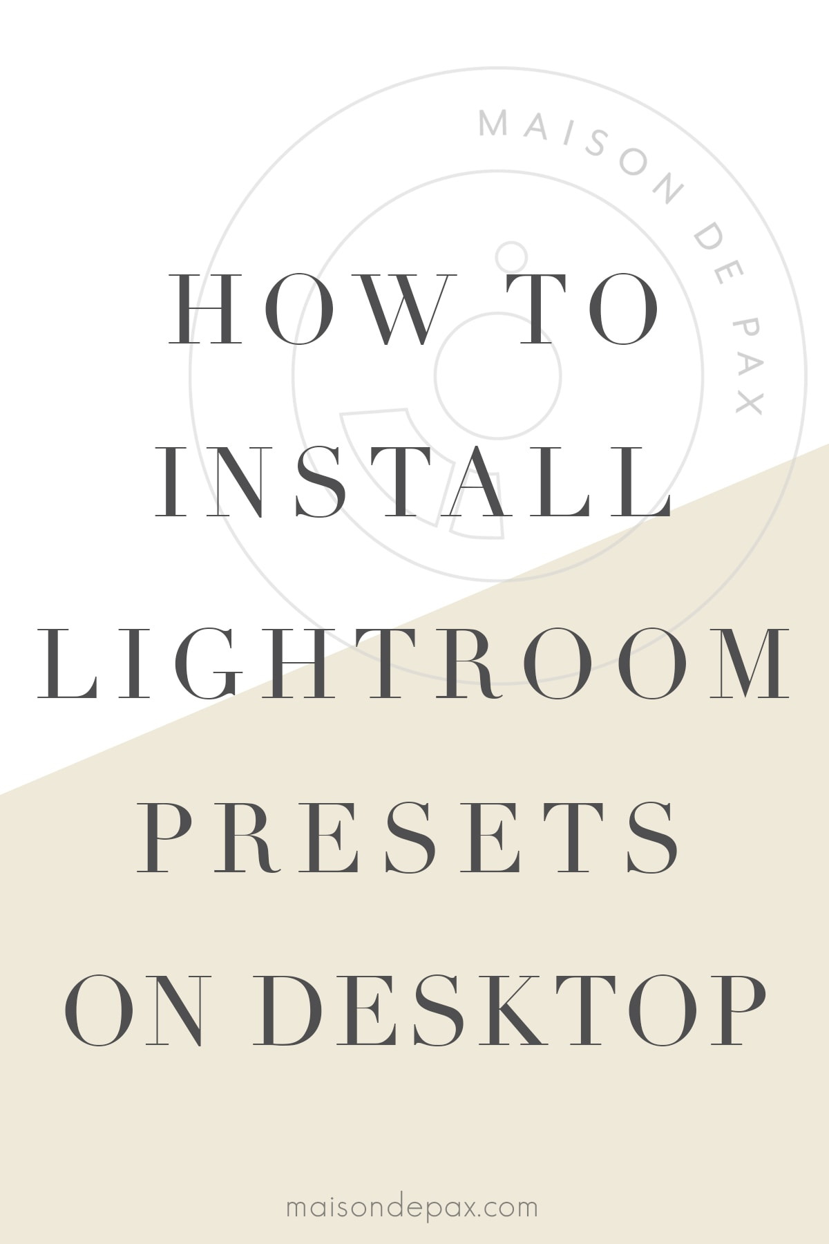 camera logo with text overlay: how to install lightroom presets on desktop | Maison de Pax
