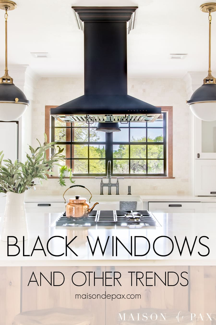 Black Windows And Other Window Trends Maison De Pax