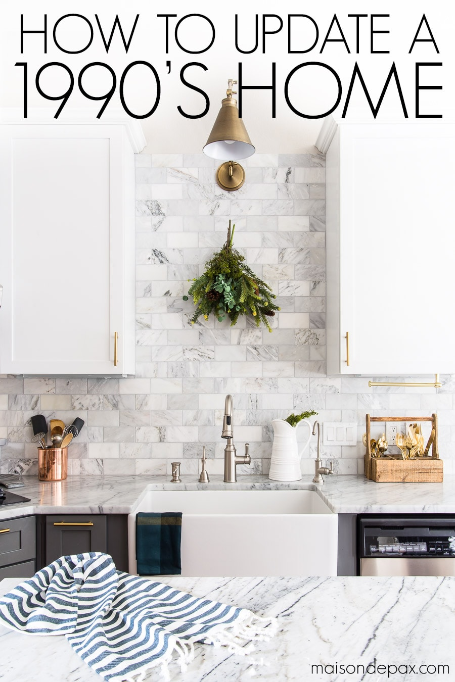 Beautiful kitchen with marble countertops and backsplash with text overlay: how to update a 1990's home | Maison de Pax
