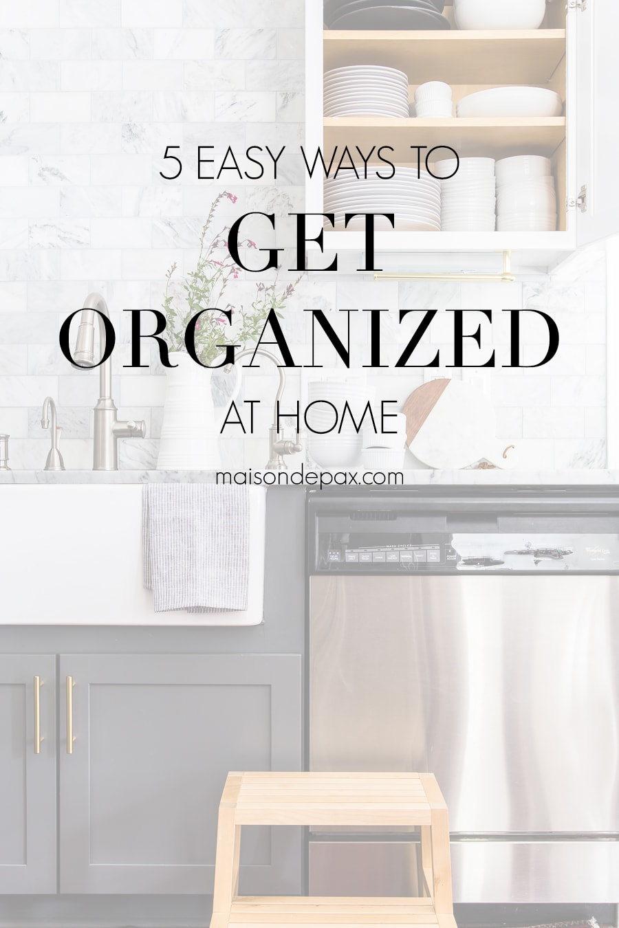 organized kitchen cabinet with overlay: 5 easy ways to get organized at home | Maison de Pax