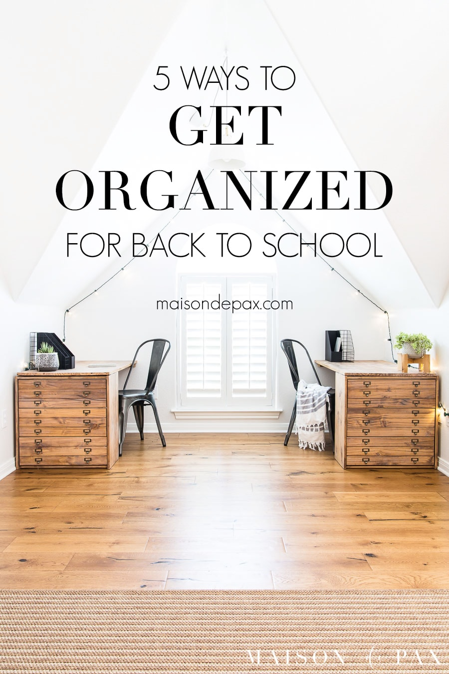 two wooden desks with drawers in window nook with overlay: 5 ways to get organized for back to school | Maison de Pax