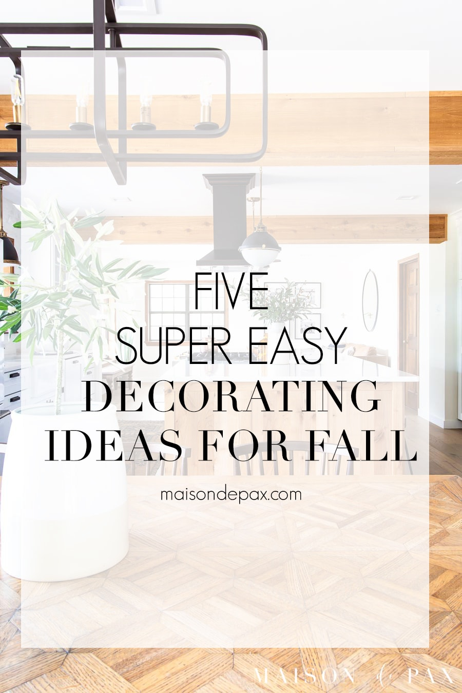 open kitchen dining with overlay: five super easy decorating ideas for fall | Maison de Pax