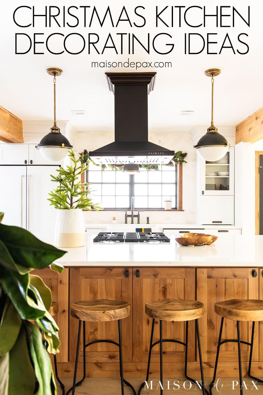 Christmas kitchen decorating inspiration | Maison de Pax