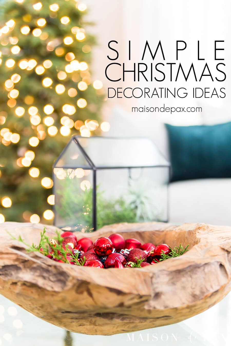 bowl with ornaments and twinkle lights with overlay: simple christmas decorating ideas | maison de pax
