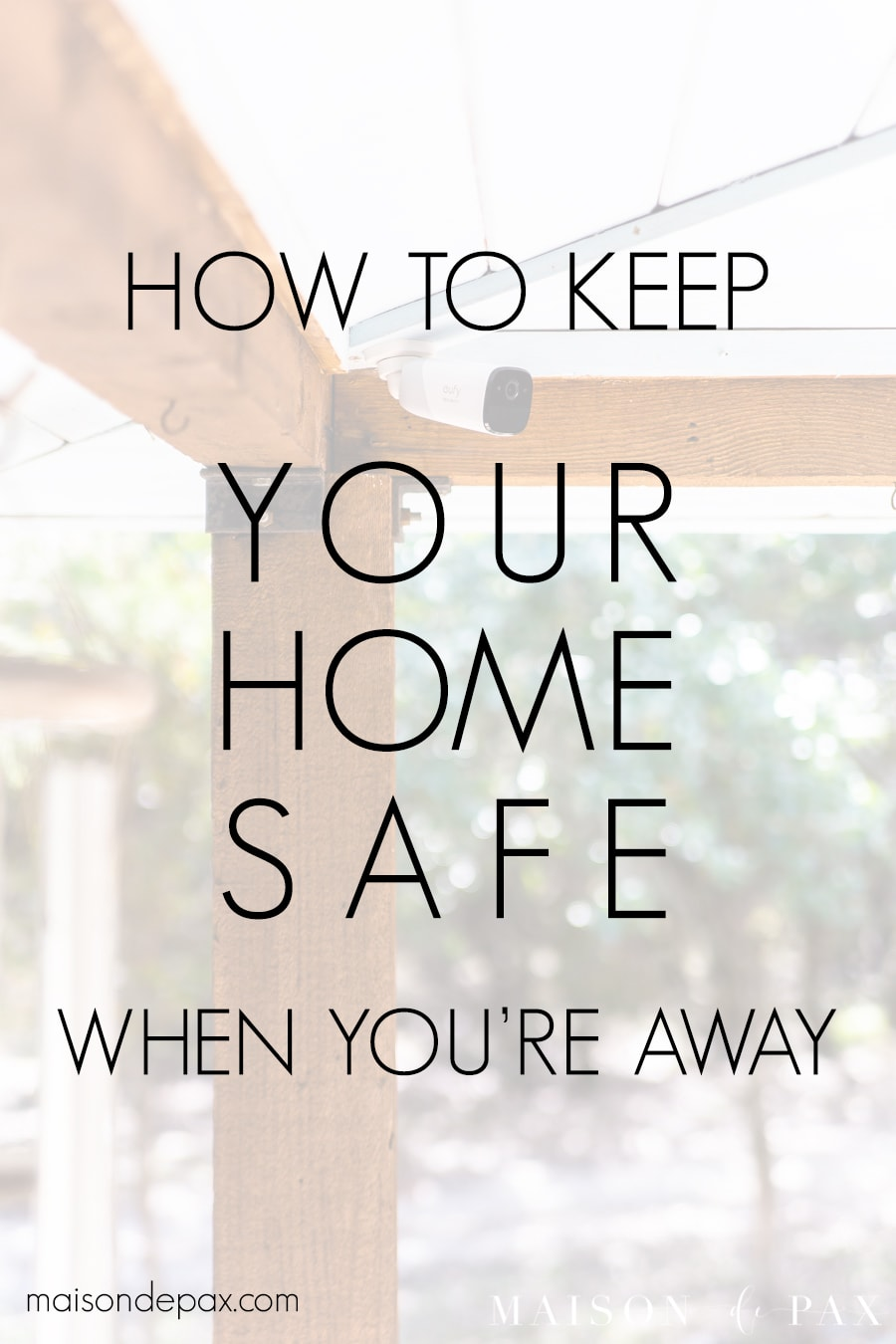security camera with overlay: how to keep your home safe when you're away | Maison de Pax