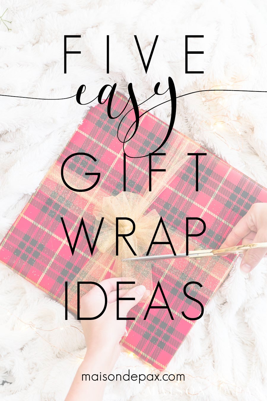 package with overlay: five easy gift wrap ideas | Maison de Pax