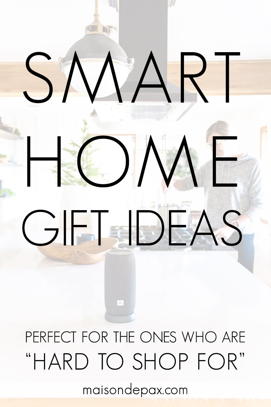 "smart home gift ideas perfect for ""hard to shop for"""