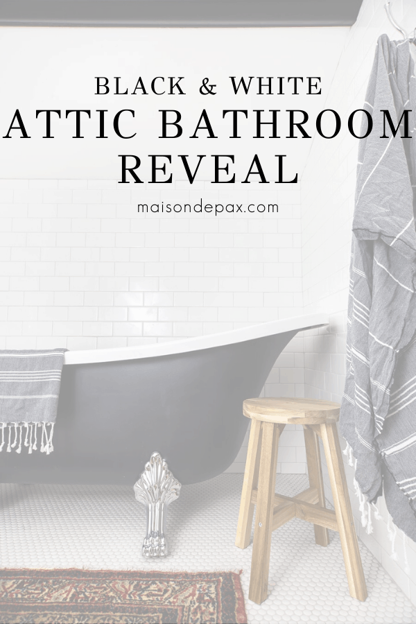 black clawfoot tub and white tile walls with text overlay: attic bathroom reveal | Maison de Pax