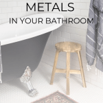 how to use mixed metals in your bathroom- Maison de Pax