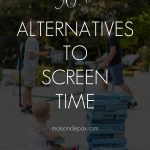 kids playing outside with overlay: 50+ alternatives to screen time | Maison de Pax