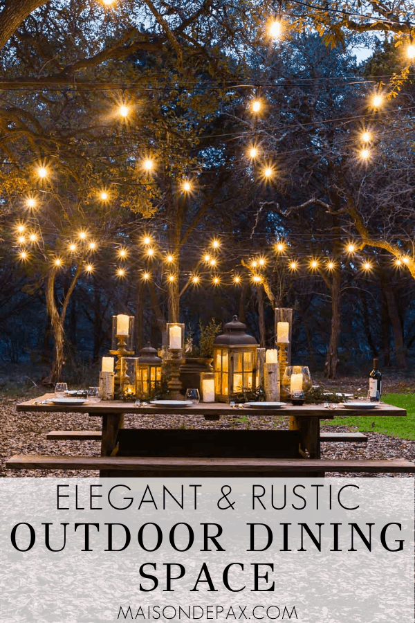 nighttime outdoor dining with string lights and overlay: elegant and rustic outdoor dining space | Maison de Pax