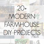 20+ modern farmhouse diy projects
