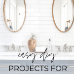 Easy DIY Projects for the Modern Farmhouse Home- Maison de Pax