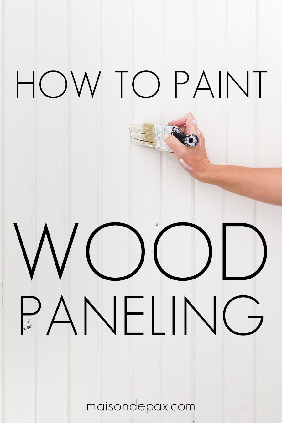 how to paint wood paneling | Maison de Pax