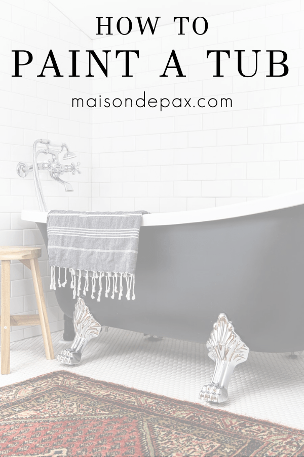 black clawfoot tub with overlay: how to paint a tub | Maison de Pax