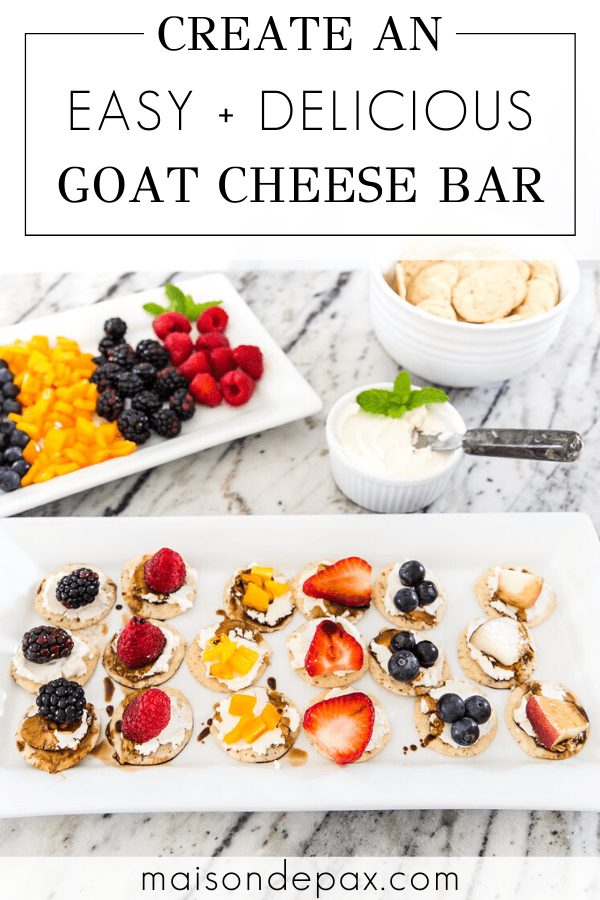 create an easy and delicious goat cheese appetizer board | Maison de Pax