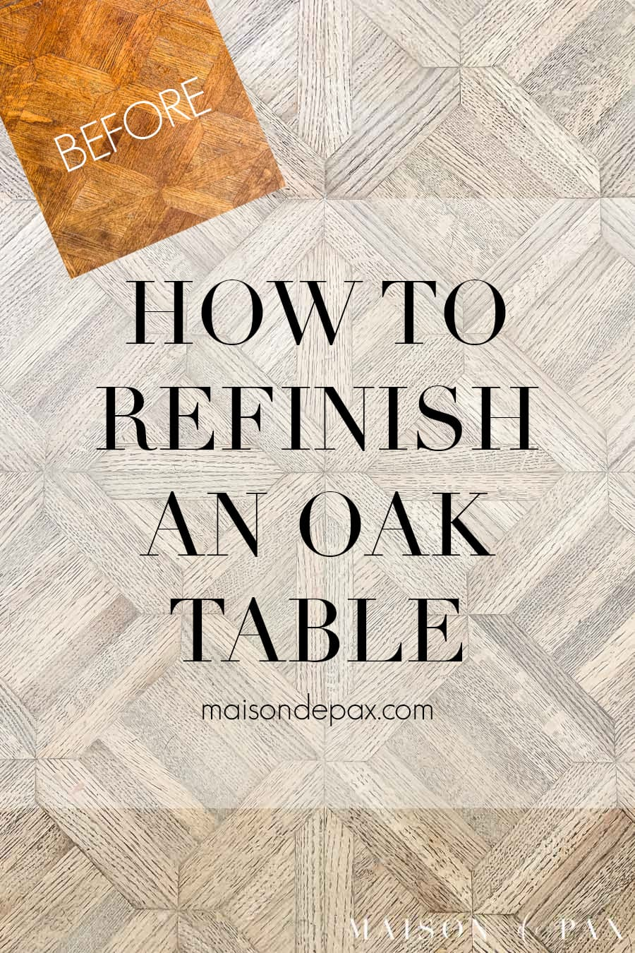 how to refinish an oak table before and after | Maison de Pax
