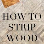 how to strip wood | Maison de Pax