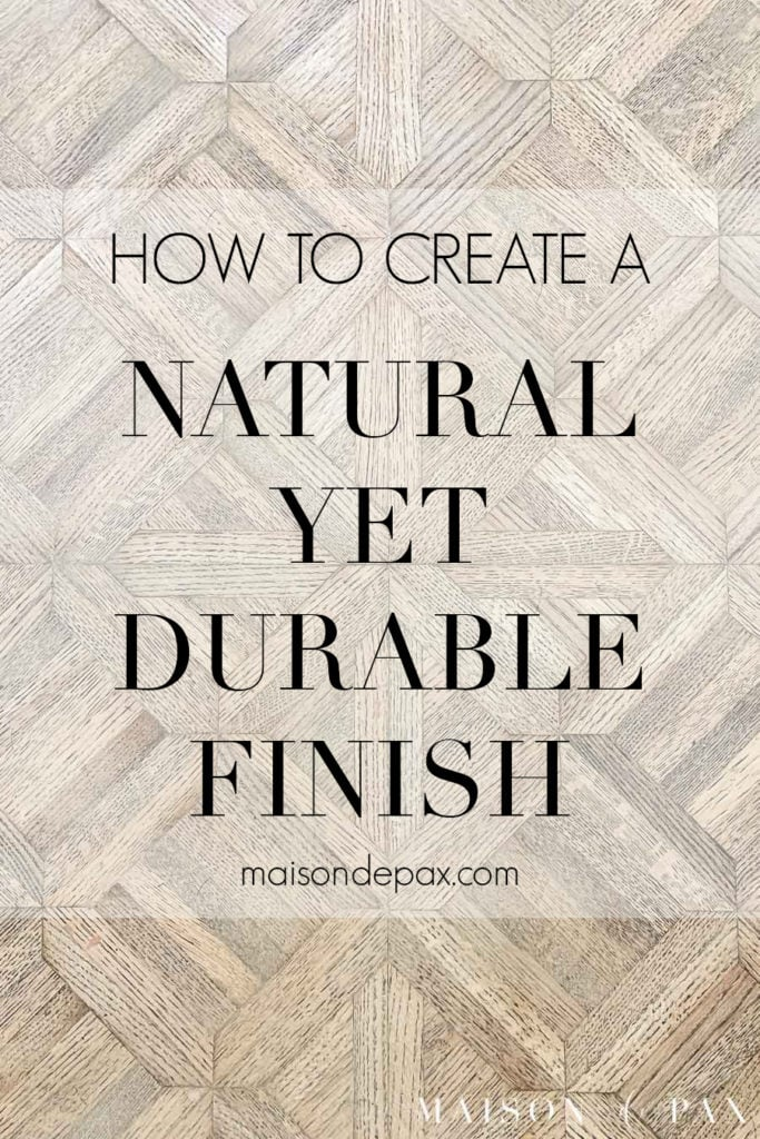 how to create a natural yet durable finish table top | Maison de Pax